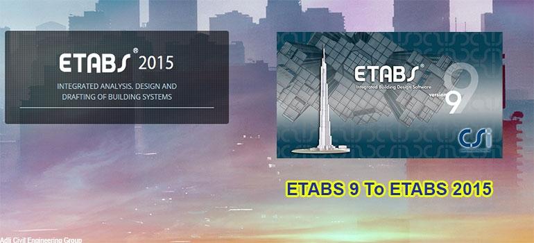 طریقه باز نمودن فایل های محاسبه شده در ETABS v7, v8, or v9 توسط ETABS 2015